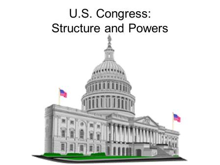 U.S. Congress: Structure and Powers. Functions of Congress Oversight –Following up on legislation to ensure their enforcement and administration Agenda.