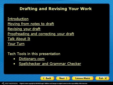 Drafting and Revising Your Work Introduction Moving from notes to draft Revising your draft Proofreading and correcting your draft Talk About It Your Turn.