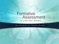 Agenda Identify and define the key elements of formative assessment. Determine the relationship between the key elements of formative assessment and student.