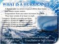 A hurricane is a severe tropical storm that forms over warm ocean waters. Evaporation from sea water increases its power. They have winds of at least 75.