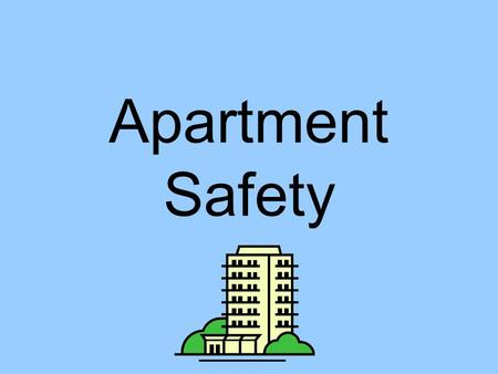 Apartment Safety Burglary #1 crime nationwide 200 million burglaries a day, which is one in every 10 seconds. Average time it takes to burglarize a home.