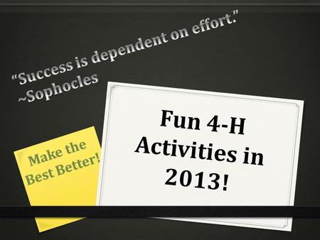 Fun 4-H Activities in 2013!. Trips and Workshops.