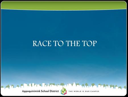 RACE TO THE TOP. What is Race to the Top Funds? It is the largest education initiative in President Obama's economic stimulus package It will provide.