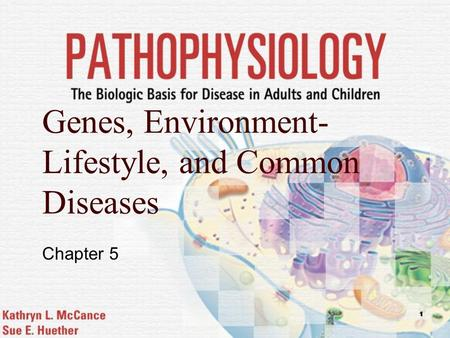 1 Genes, Environment- Lifestyle, and Common Diseases Chapter 5.