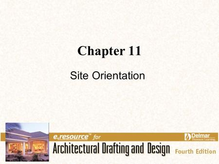 Chapter 11 Site Orientation. 2 Links for Chapter 11 Terrain Orientation View Orientation Solar Orientation Wind Orientation Sound Orientation.