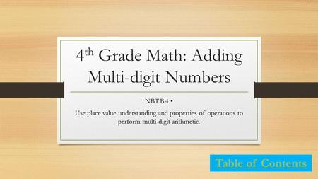 4 th Grade Math: Adding Multi-digit Numbers NBT.B.4 Use place value understanding and properties of operations to perform multi-digit arithmetic. Table.