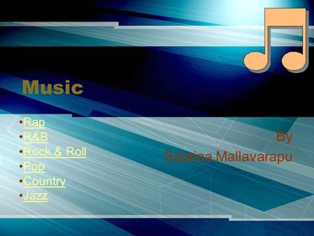 Music By Sabrina Mallavarapu Rap R&B Rock & Roll Pop Country Jazz.