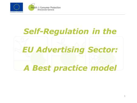 1 Self-Regulation in the EU Advertising Sector: A Best practice model.