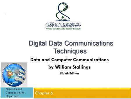 Data and Computer Communications by William Stallings Eighth Edition Digital Data Communications Techniques Digital Data Communications Techniques Click.