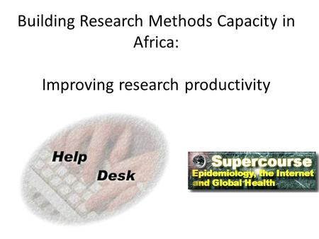 Building Research Methods Capacity in Africa: Improving research productivity.