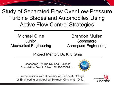 Study of Separated Flow Over Low-Pressure Turbine Blades and Automobiles Using Active Flow Control Strategies Michael Cline Junior Mechanical Engineering.