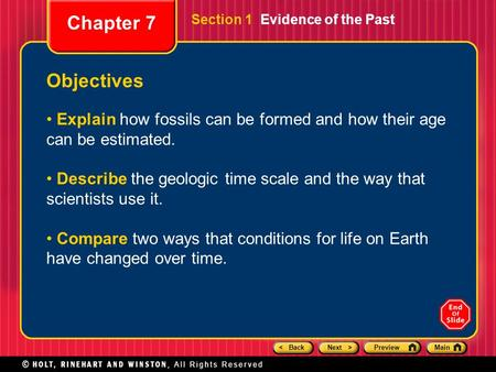< BackNext >PreviewMain Section 1 Evidence of the Past Objectives Explain how fossils can be formed and how their age can be estimated. Describe the geologic.
