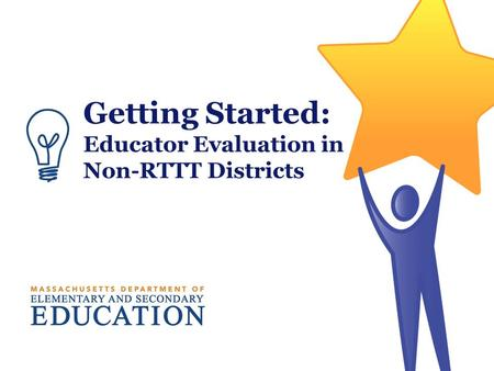 Getting Started: Educator Evaluation in Non-RTTT Districts.