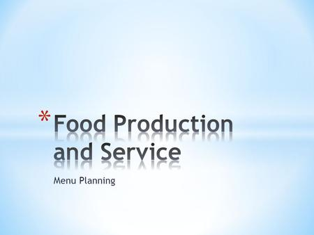 Menu Planning. * Can be printed, on chalkboards, display boards * Basic game plan for restaurant * Expresses concept and theme through food choices on.