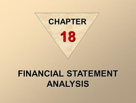 FINANCIAL STATEMENT ANALYSIS CHAPTER 18. Financial Statement Analysis Financial Statement Analysis Collection period = number of days receivables are.