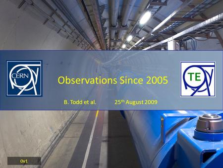 B. Todd et al. 25 th August 2009 Observations Since 2005 0v1.