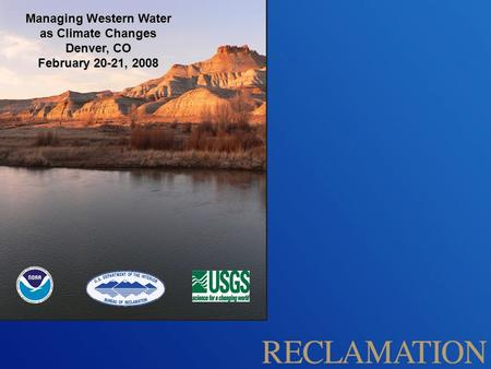 Managing Western Water as Climate Changes Denver, CO February 20-21, 2008.