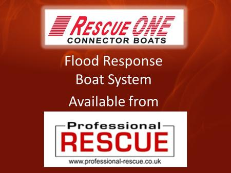 Flood Response Boat System Available from. A System … Not Just a Boat Patented QuickFIT Railing System Unlimited Boats to Connect Together Bow to Stern.