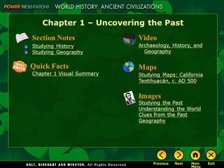 Chapter 1 – Uncovering the Past Section NotesVideo Archaeology, History, and Geography Images Studying the Past Understanding the World Clues from the.