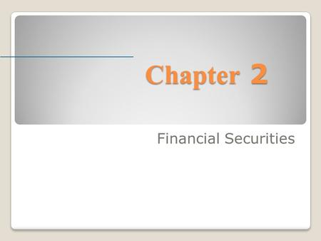 Chapter 2 Financial Securities. McGraw-Hill/Irwin © 2004 The McGraw-Hill Companies, Inc., All Rights Reserved. Classes of Financial Assets Financial assets.