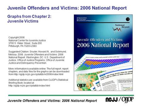 Juvenile Offenders and Victims: 2006 National Report Juvenile Offenders and Victims: 2006 National Report Graphs from Chapter 2: Juvenile Victims Copyright.