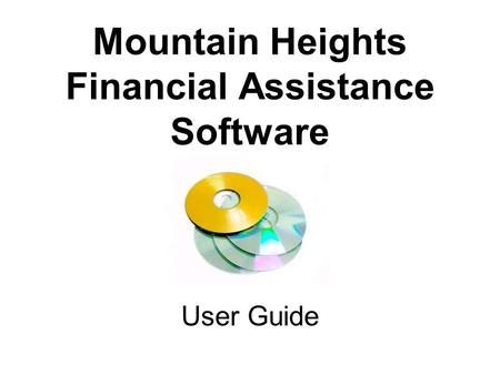 Mountain Heights Financial Assistance Software User Guide.