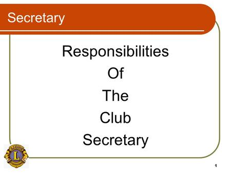 1 Secretary Responsibilities Of The Club Secretary.