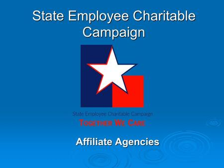 State Employee Charitable Campaign Affiliate Agencies.