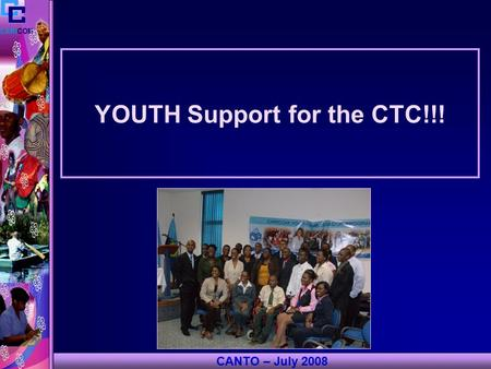 YOUTH Support for the CTC!!! CARICOM CANTO – July 2008.