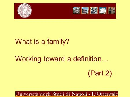 What is a family? Working toward a definition… (Part 2)