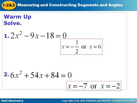 Holt Geometry 1-2&3 Measuring and Constructing Segments and Angles Warm Up Solve. 1. 2.