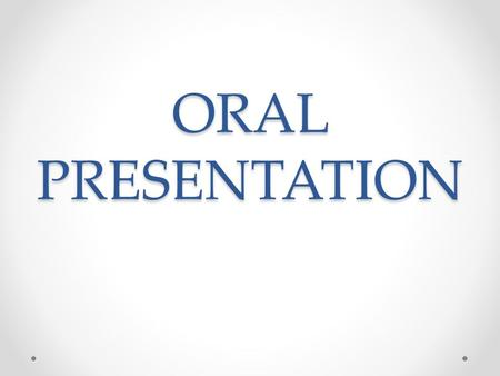 ORAL PRESENTATION. Oral presentation is the art of delivering a speech or a presentation on a one to one basis or before a group of people.