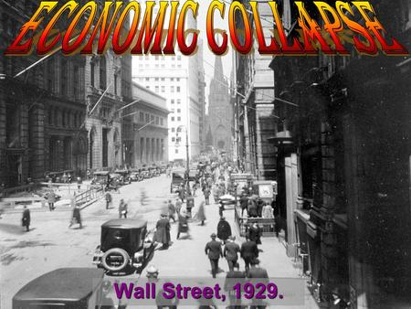 Wall Street, 1929.. Learning Goals: 1. Explain why the prosperity of the 1920s was misleading. 2. Identify events that led to the Great Depression. 3.Describe.
