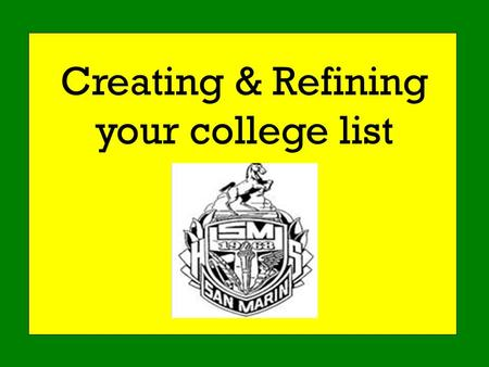 Creating & Refining your college list. Some Important Criteria to Consider.