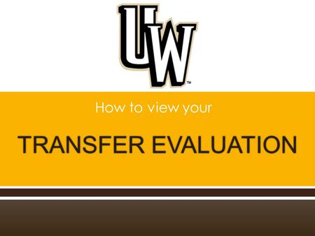  How to view your.  Go to uwyo.edu  Select WyoWeb  Log in to WyoWeb  Select the Student Resources tab  Select Banner Self-Service  Select Student.