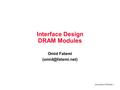 University of Tehran 1 Interface Design DRAM Modules Omid Fatemi