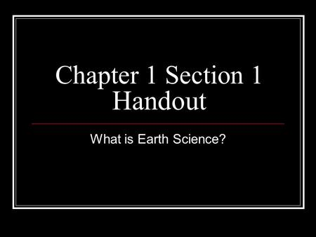 Chapter 1 Section 1 Handout What is Earth Science?