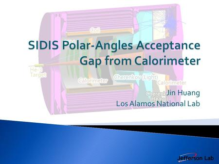 Jin Huang Los Alamos National Lab.  Calorimeter defines the inner-R edge of large- angle acceptance  The proposal assumed a 2.5 degree polar angle gap.