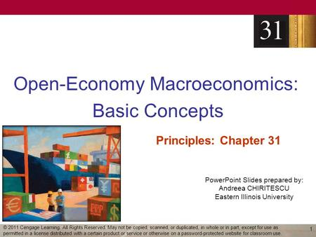 PowerPoint Slides prepared by: Andreea CHIRITESCU Eastern Illinois University Open-Economy Macroeconomics: Basic Concepts Principles: Chapter 31 1 © 2011.