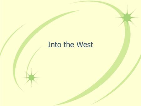 Into the West. Manifest Destiny Belief that God intended the United States to expand Westward. Hoped that westward expansion would solve overcrowding,