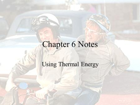 "Using Thermal Energy Chapter 6 Notes. Thermal Energy on the ""Moo""ve Conduction- transfer of energy by direct contact of particles Convection- transfer."