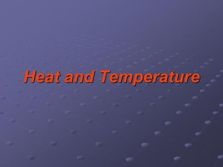 Heat and Temperature. Temperature A measure of average kinetic energy of the molecules in a substance. In open air water cannot reach temperatures above.