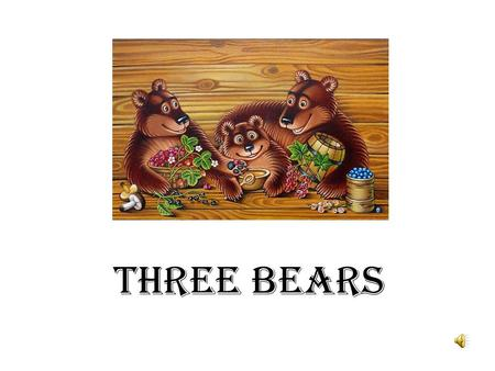 THREE BEARS. Put ____ or ____ in the gaps. was were.