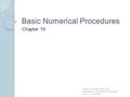 Basic Numerical Procedures Chapter 19 1 Options, Futures, and Other Derivatives, 7th Edition, Copyright © John C. Hull 2008.