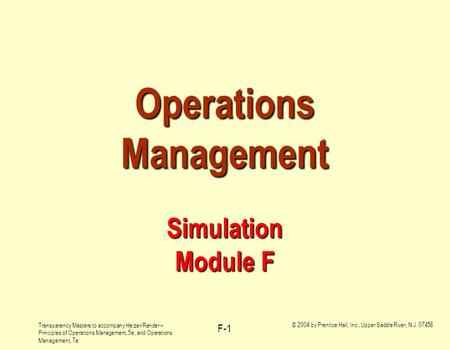 Transparency Masters to accompany Heizer/Render – Principles of Operations Management, 5e, and Operations Management, 7e © 2004 by Prentice Hall, Inc.,