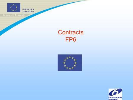 Contracts FP6. PRESENTATION OUTLINE è Legal Framework è Participation è Contract Structure è Collective Approach l signature and entry into force l collective.