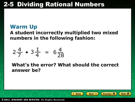 Evaluating Algebraic Expressions 2-5Dividing Rational Numbers Warm Up A student incorrectly multiplied two mixed numbers in the following fashion: 4 7.