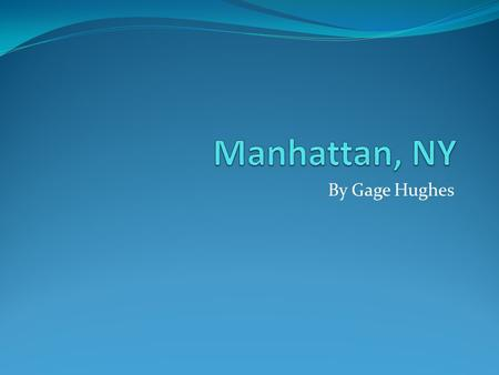 By Gage Hughes. About Manhattan The most densely populated area in NYC is Manhattan. Source: