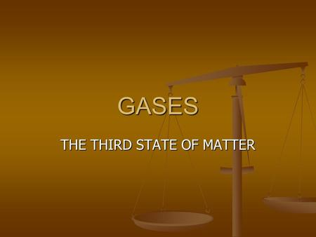 GASES THE THIRD STATE OF MATTER We live at the bottom of an ocean of air – the ATMOSPHERE The highest pressures occur at the lowest altitudes. If you.
