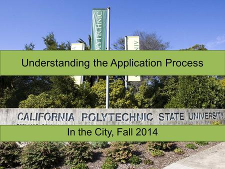 Understanding the Application Process In the City, Fall 2014.